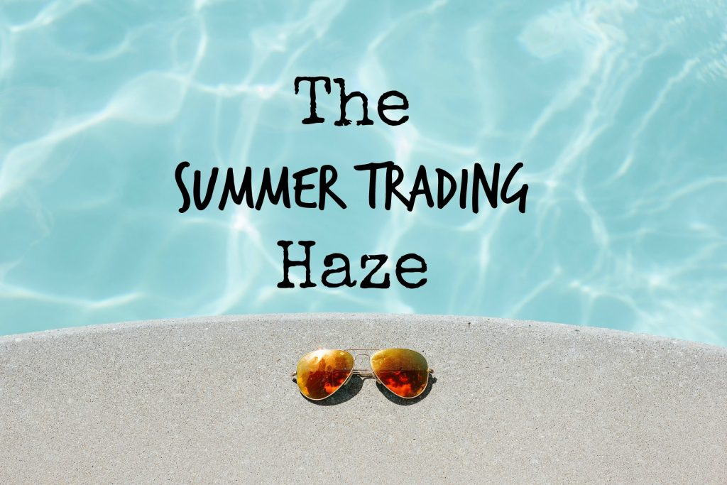The-Summer-Trading-Haze